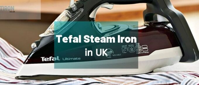 best tefal steam iron in uk
