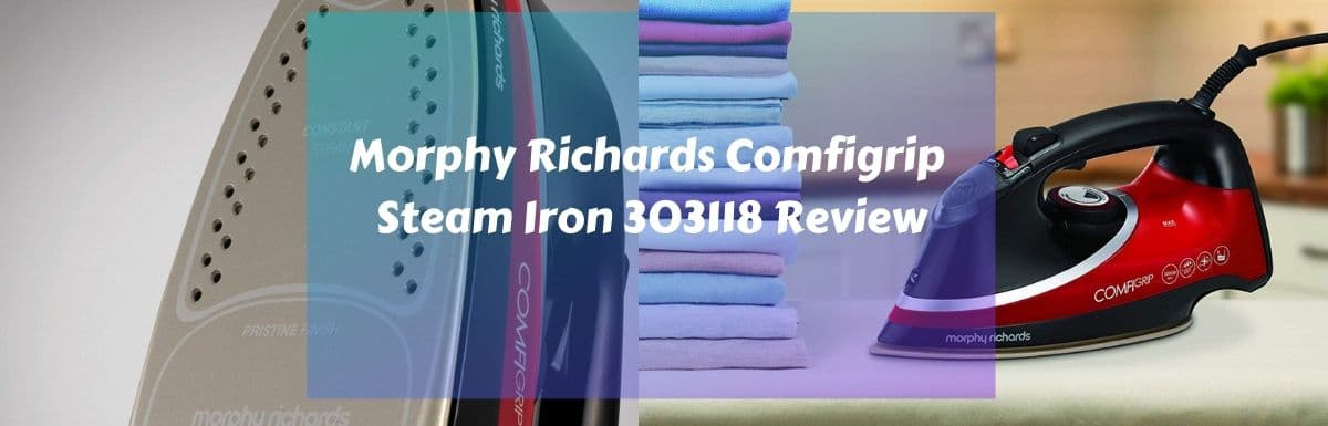 Morphy Richards Comfigrip Steam Iron 303118 Review