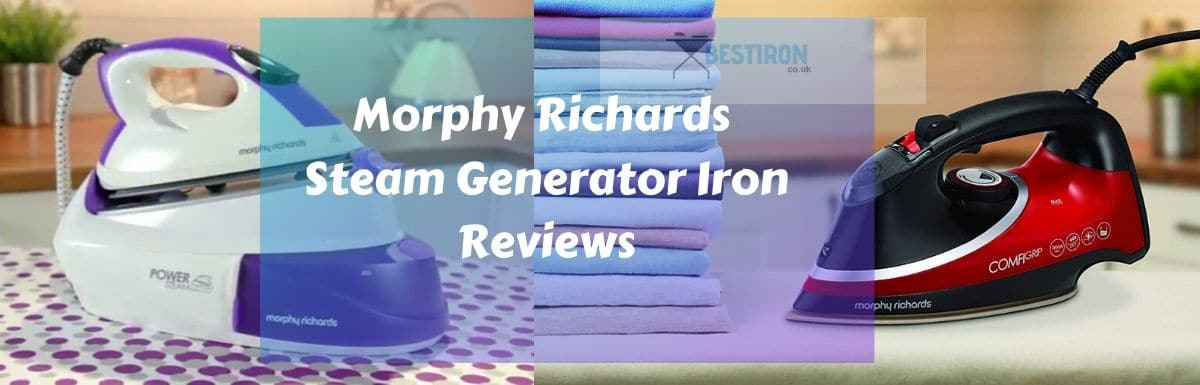 Best Morphy Richards Steam Generator Irons 2021 – Reviews
