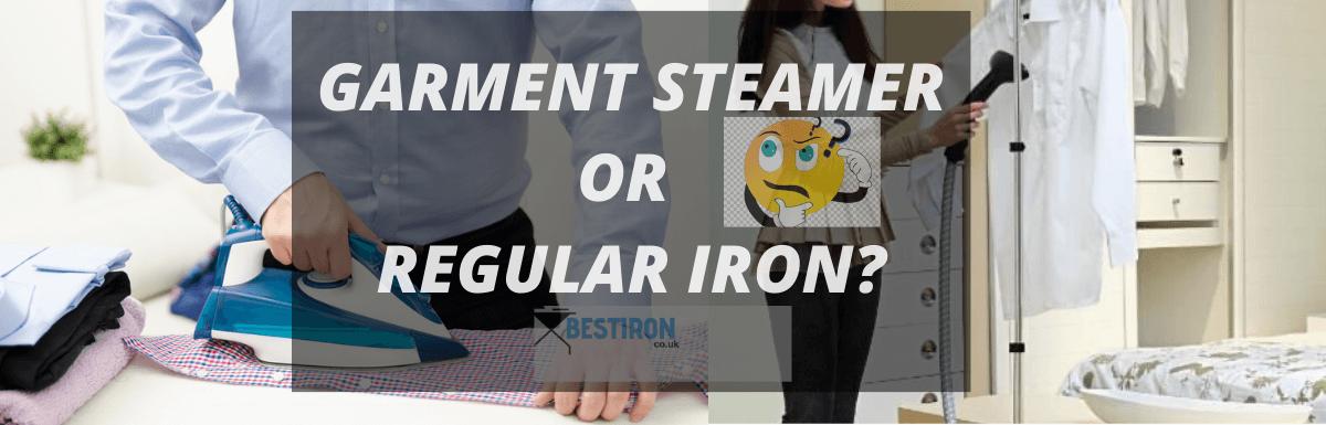Regular Iron vs Garment Steamer – Which one is good?