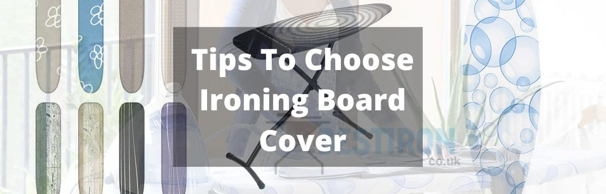 How to Choose an Ironing Board Cover?