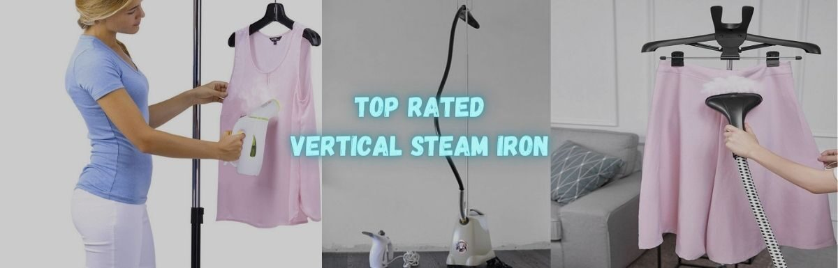Best Vertical Steam Iron in the UK 2021 -Reviews & Buying Guide