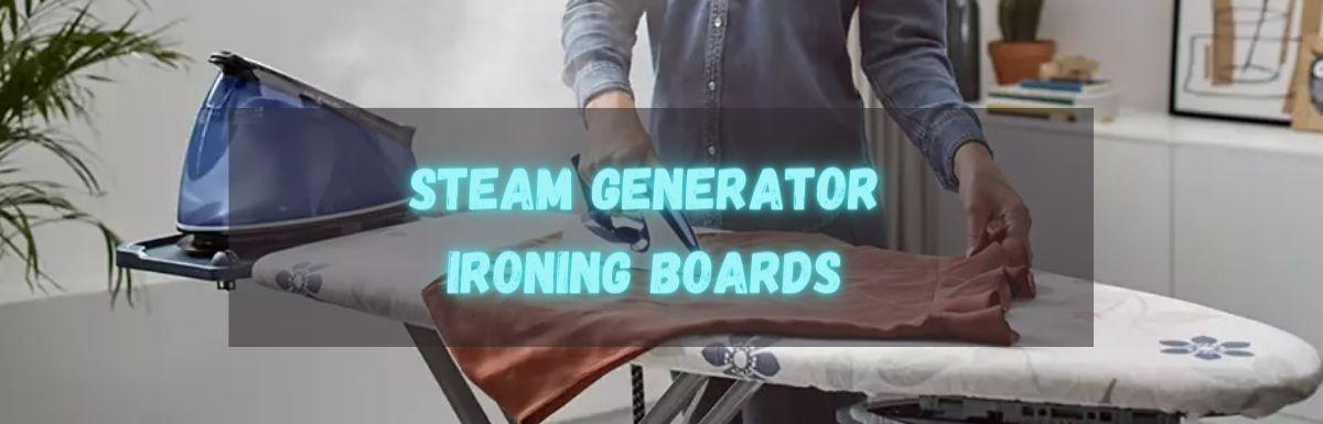 Top Steam generator ironing boards