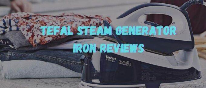 tefal steam generator iron reviews