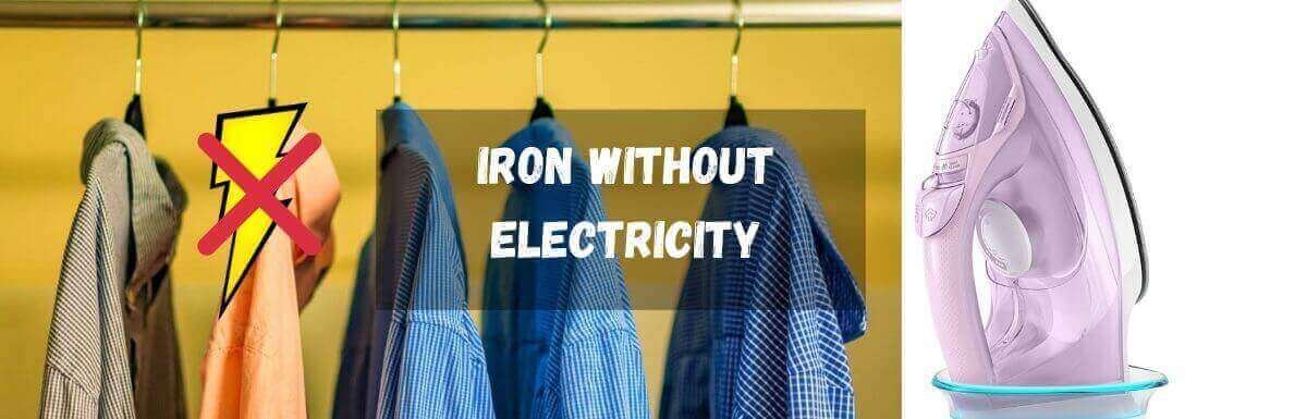 How to Iron without Electricity? Tips
