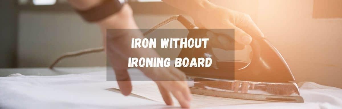 ironing without iron board