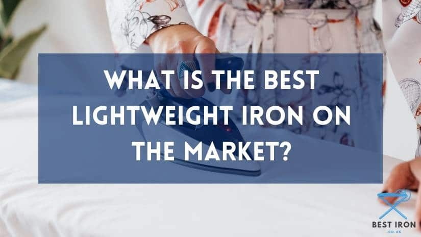 Top lightweight iron in the UK