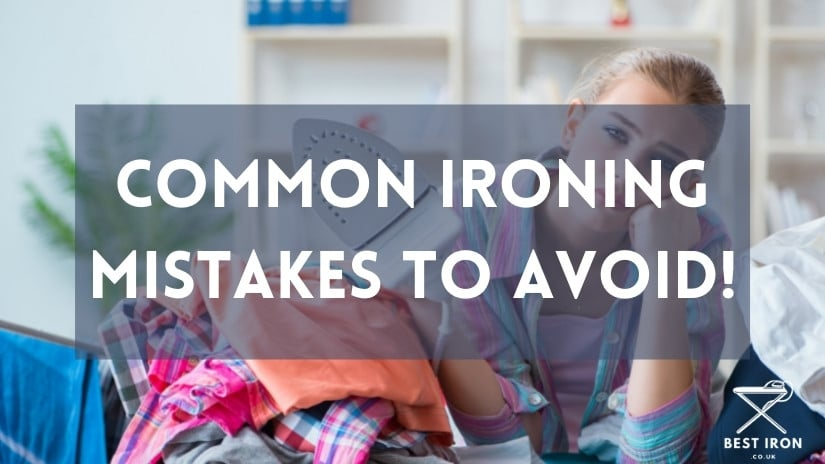 Common ironing mistakes