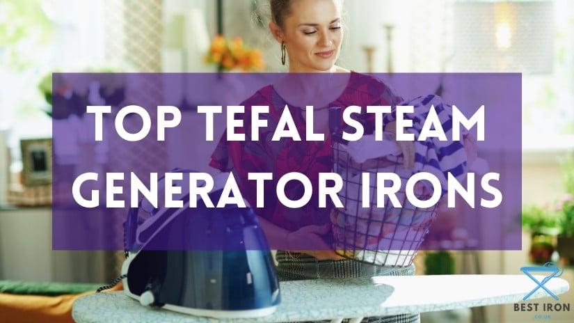 Tefal steam generator irons